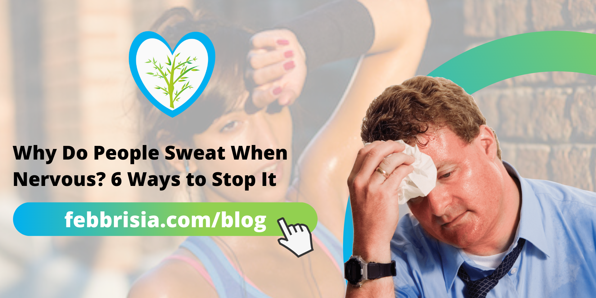 Why Do People Sweat When Nervous? 6 Ways to Stop It